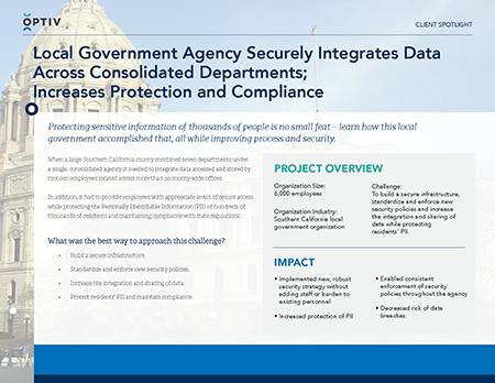 Local Government Agency Securely Integrates Data Across Consolidated Departments; Increases Protection and Compliance