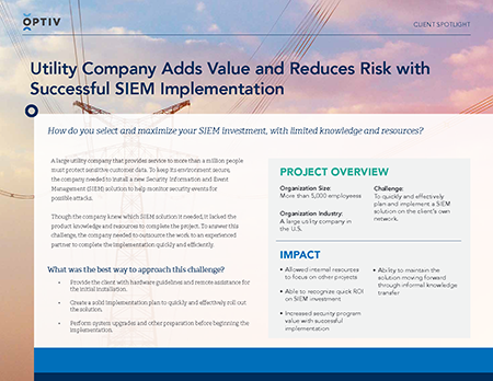 Utility Company Adds Value and Reduces Risk with Successful SIEM Implementation