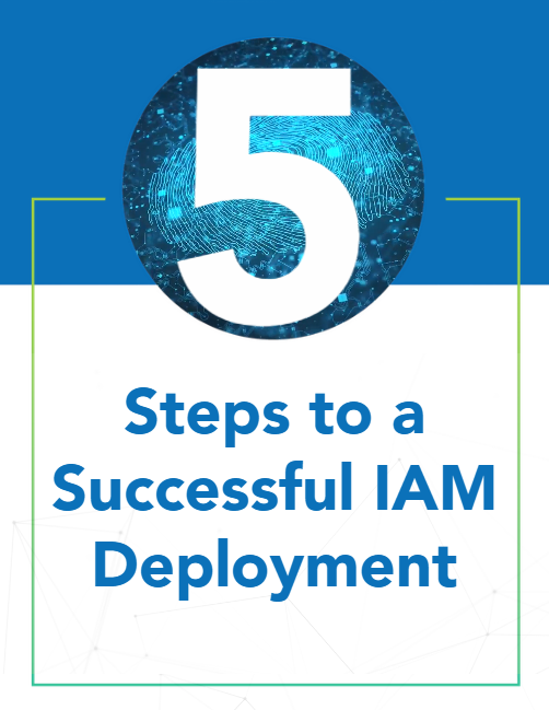 5 Steps to a Successful IAM Deployment