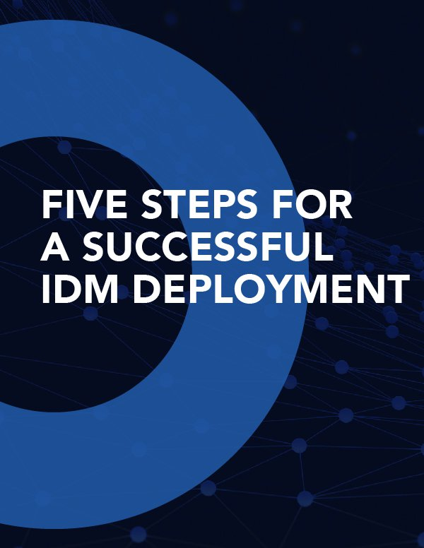 Five Steps for a Successful IDM Deployment