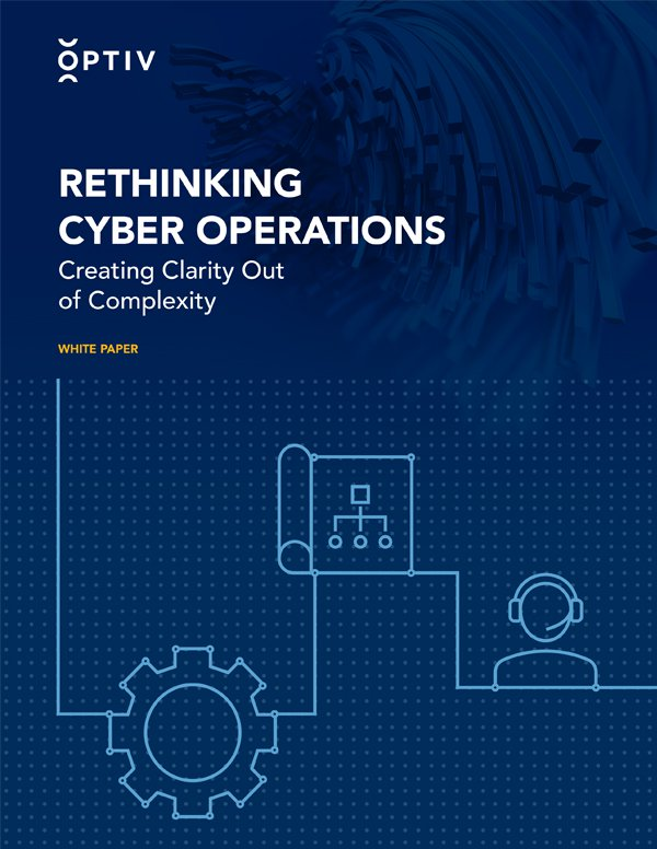Rethinking Security Operations: Creating Clarity Out of Complexity