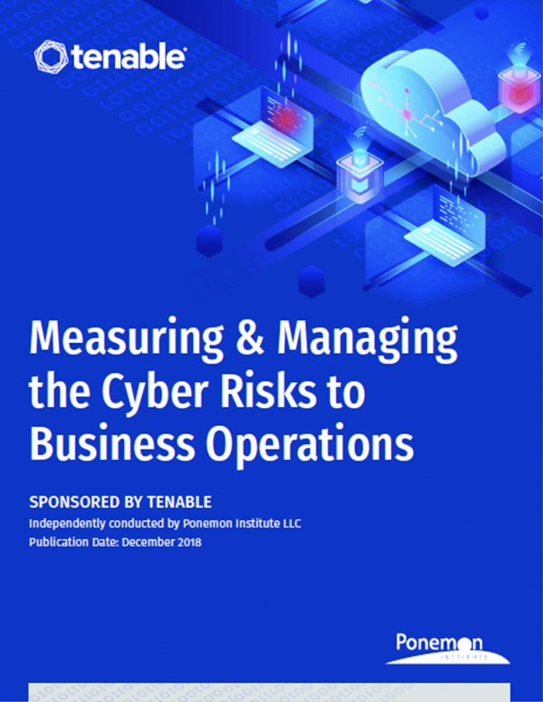 Ponemon Report: Measuring & Managing the Cyber Risks to Business Operations