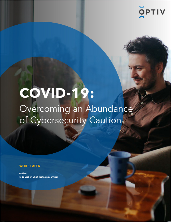 COVID-19: Overcoming an Abundance of Cybersecurity Caution