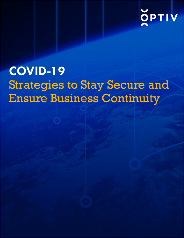 COVID-19: Strategies to Stay Secure and Ensure Business Continuity